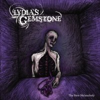 LYDIA'S GEMSTONE The new melancholy