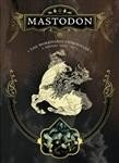 MASTODON The Workhorse Chronicles