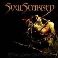SOULSCARRED This Game You'll Loose