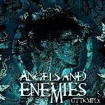 ANGELS AND ENEMIES GTTKMPLX