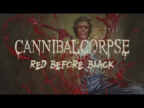 """Cannibal Corpse """"Red Before Black"""" (OFFICIAL)"""